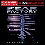 FEAR FACTORY - Demanufacture (25th Anniversary Reissue)