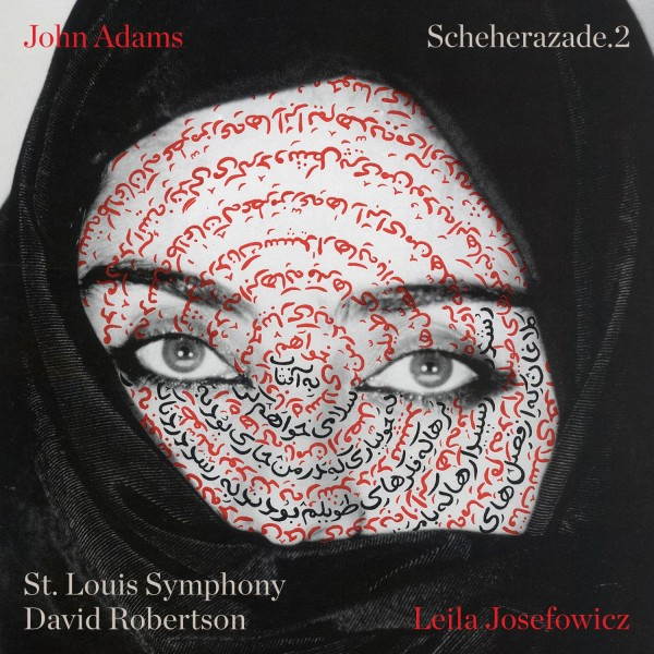 John Adams: Scheherazade.2 Digital Album FLAC