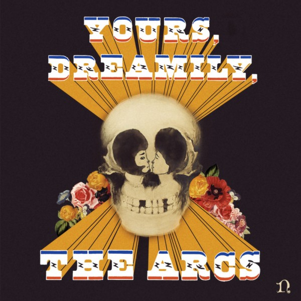 The Arcs: Yours, Dreamily,
