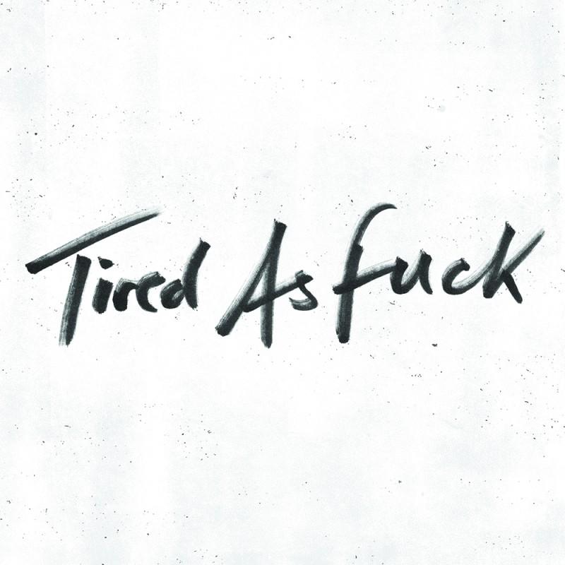 Tired As Fuck / Train Tracks Digital MP3 Single
