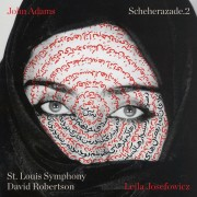 John Adams: Scheherazade.2 Digital Album