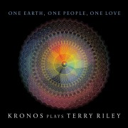 One Earth, One People, One Love: Kronos Plays Terry Riley Digital FLAC Album