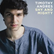 Timo Andres: Shy and Mighty Digital Album