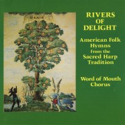 Rivers of Delight: American Folk Hymns from the Sacred Harp Tradition Digital MP3 Album