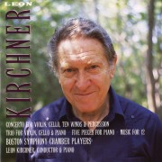 Leon Kirchner: Concerto; Trio; Five Pieces; Music for 12 Digital MP3 Album