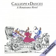 Calliope Dances: A Renaissance Revel Digital MP3 Album