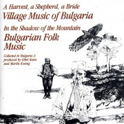 A Harvest, a Shepherd, a Bride: Village Music of Bulgaria / In the Shadow of the Mountain: Bulgarian Folk Music Digital MP3 Album