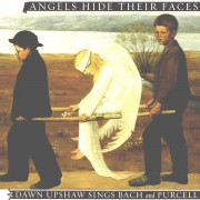 Angels Hide Their Faces: Dawn Upshaw Sings Bach and Purcell Digital MP3 Album