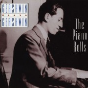 Gershwin Plays Gershwin: The Piano Rolls Digital MP3 Album
