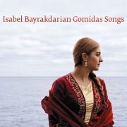 Isabel Bayrakdarian: Gomidas Songs