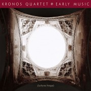 Kronos Quartet: Early Music