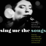 Sing Me the Songs: Celebrating the Works of Kate McGarrigle Digital MP3 Album