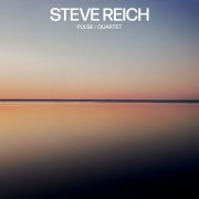 Steve Reich: Pulse / Quartet Digital Album