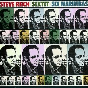 Steve Reich: Sextet / Six Marimbas