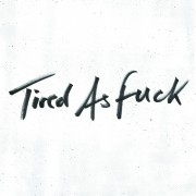 Tired As Fuck / Train Tracks Digital MP3 Single