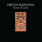 Tibetan Buddhism: Tantras of Gyütö Digital MP3 Album