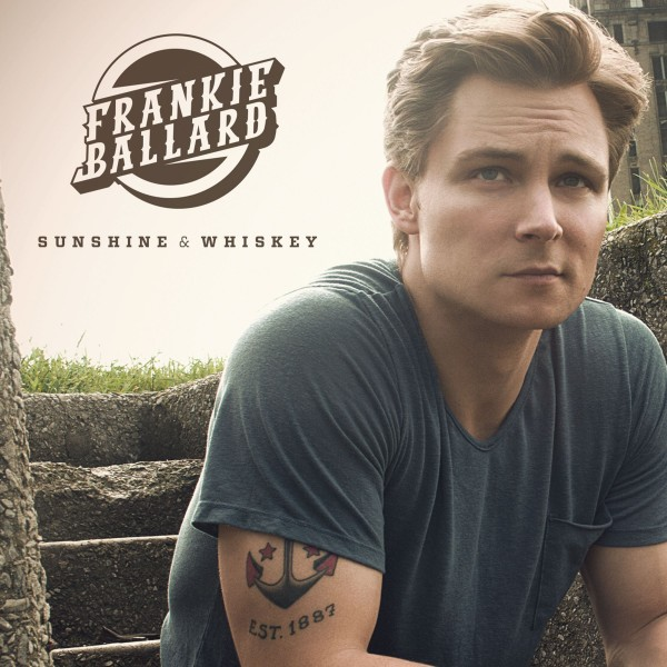 Sunshine & Whiskey Digital Album Frankie Ballard