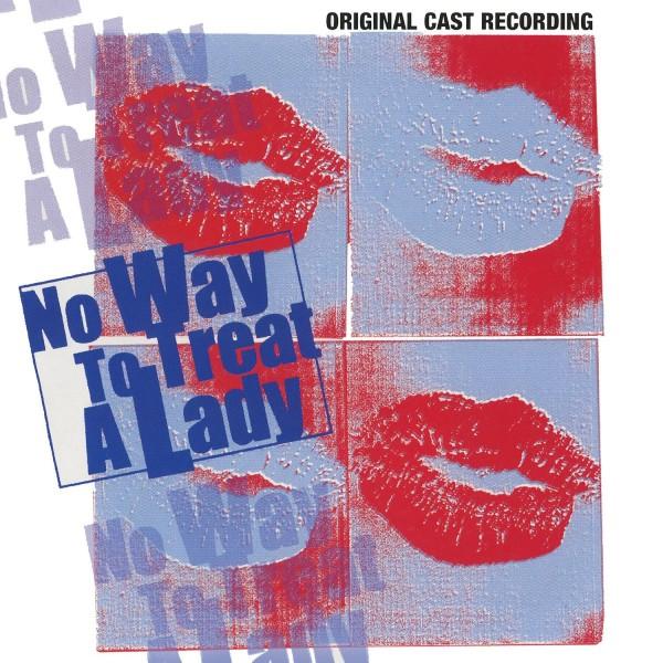 No Way To Treat A Lady (Original Cast Recording)
