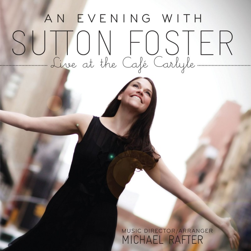 An Evening With Sutton Foster - Live At The Café Carlyle (Live)