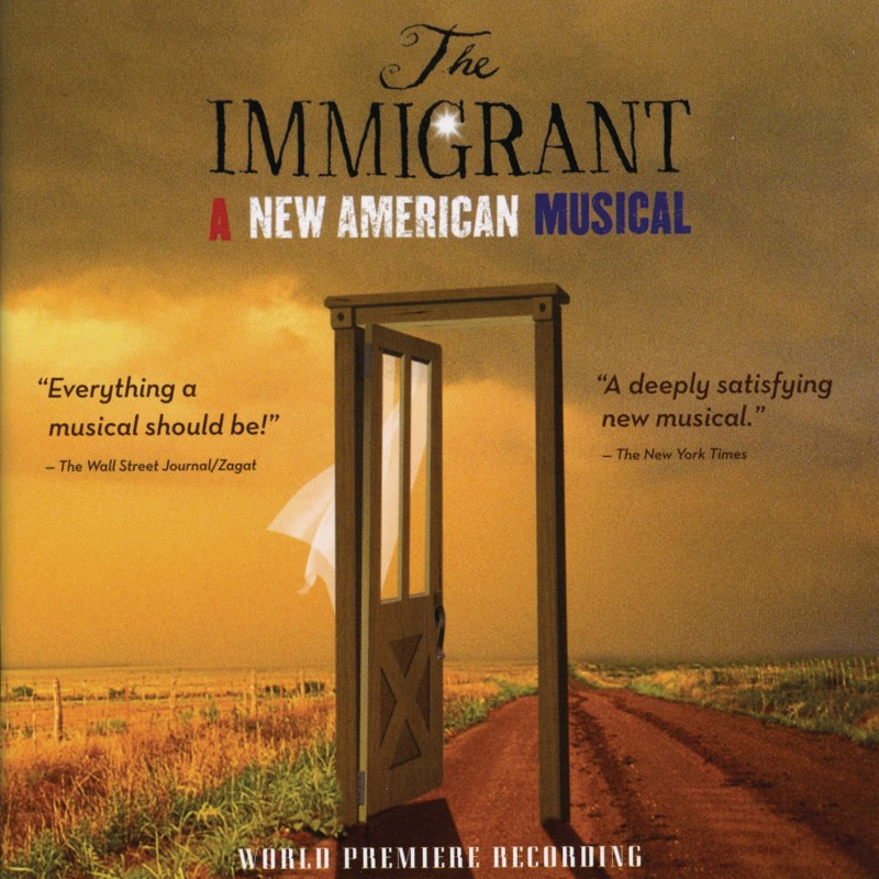 The Immigrant: A New American Musical (World Premiere Recording)