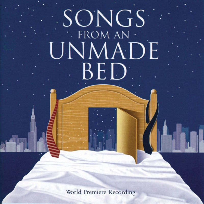 Songs From An Unmade Bed (World Premiere Recording)