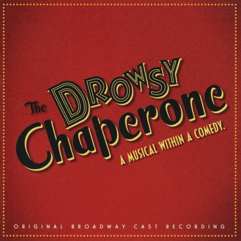 The Drowsy Chaperone (Original Broadway Cast Recording)