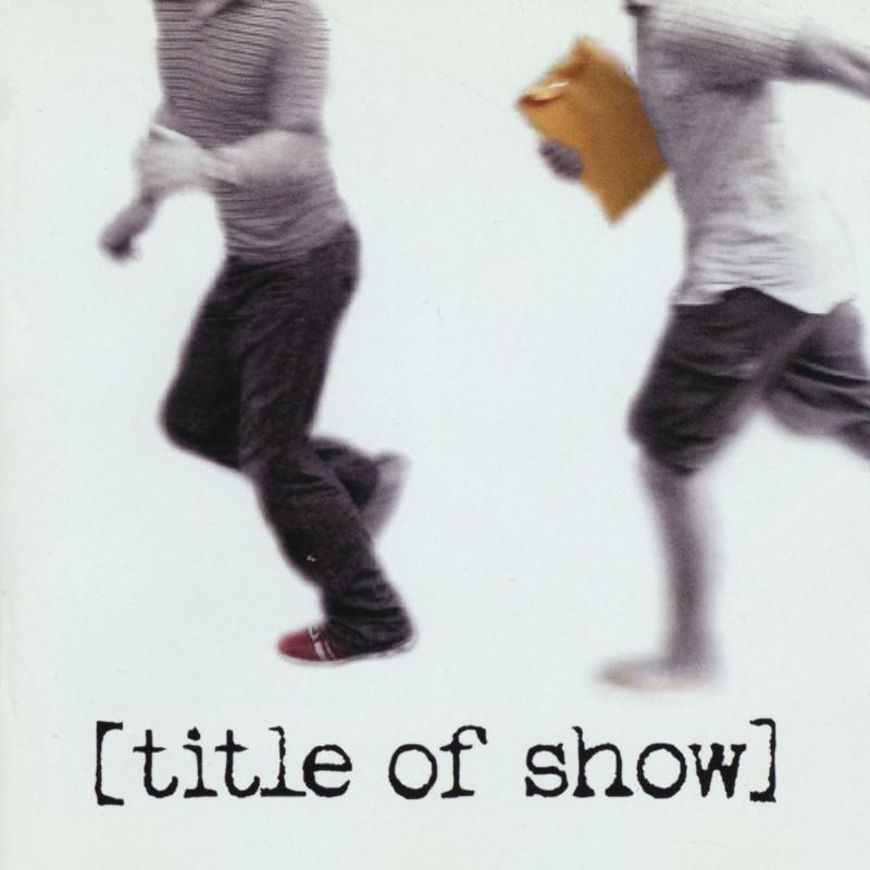 [title of show] (Original Cast Recording)