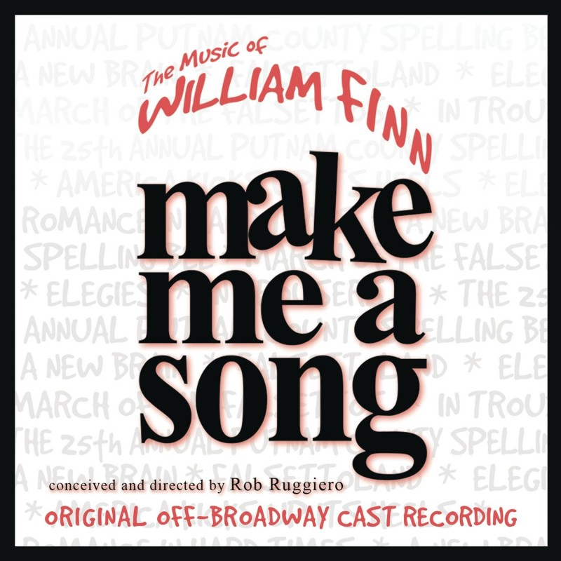 Make Me A Song: The Music Of William Finn (Original Off-Broadway Cast Recording / Live)