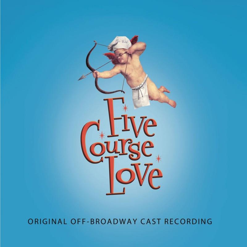 Five Course Love (Original Off-Broadway Cast Recording)