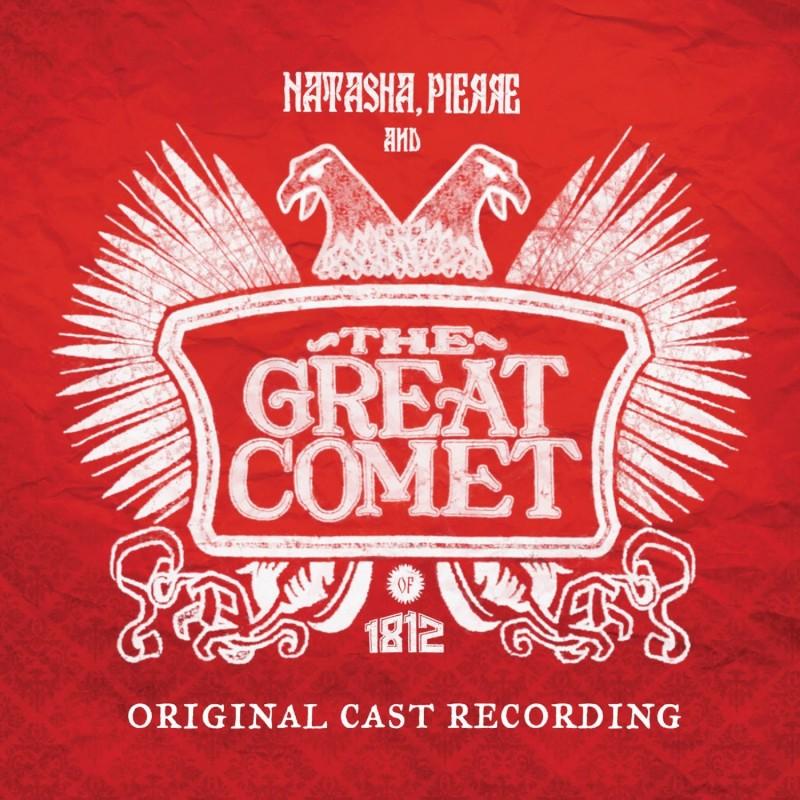 Natasha, Pierre & The Great Comet Of 1812 (Original Cast Recording)