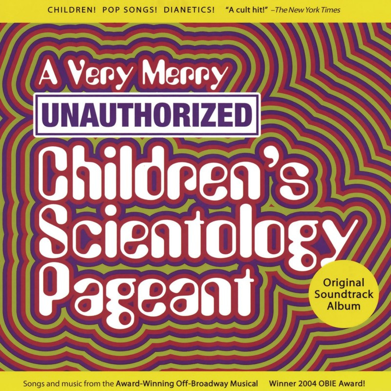 A Very Merry Unauthorized Children's Scientology Pageant (Original Cast Recording)