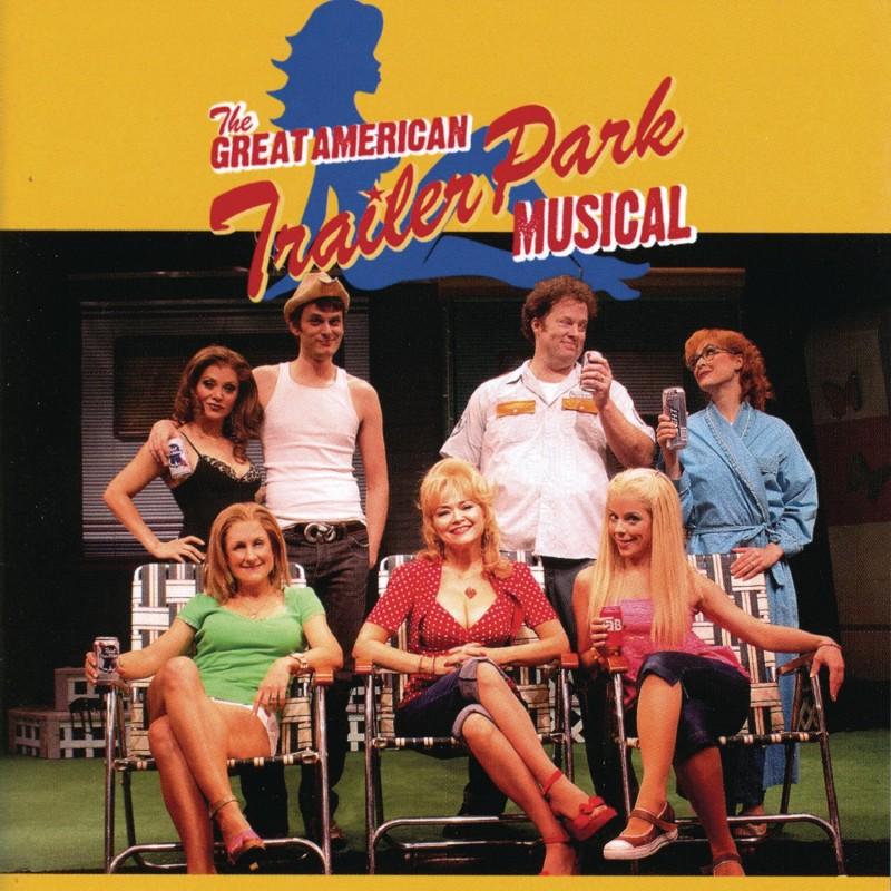 The Great American Trailer Park Musical (Original Cast Recording)