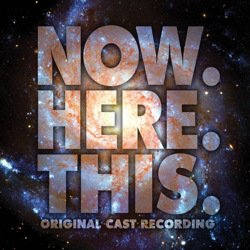 Now. Here. This. (Original Cast Recording)