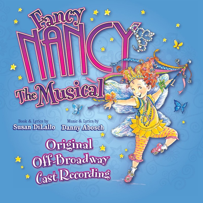 Fancy Nancy The Musical (Original Off-Broadway Cast Recording)