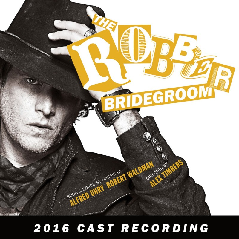 The Robber Bridegroom (2016 Cast Recording)