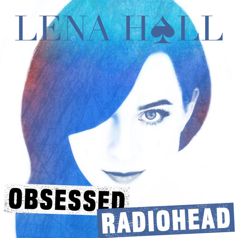 Lena Hall Obsessed: Radiohead