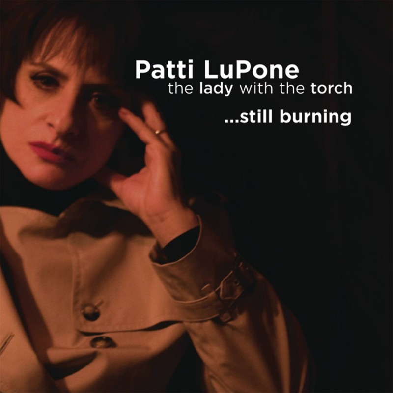 """Patti LuPone """"The Lady With The Torch... Still Burning"""""""