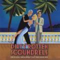 Dirty Rotten Scoundrels (Original Broadway Cast Recording)