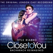 Close To You: Bacharach Reimagined (The Original London Cast Recording)