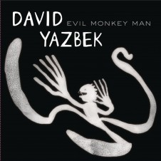 David Yazbek & His Warmest Regards 'Evil Monkey Man'