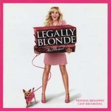 Legally Blonde - The Musical (Original Broadway Cast Recording)