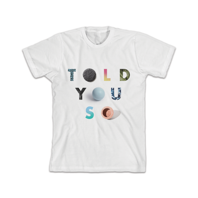 Told You So T-Shirt