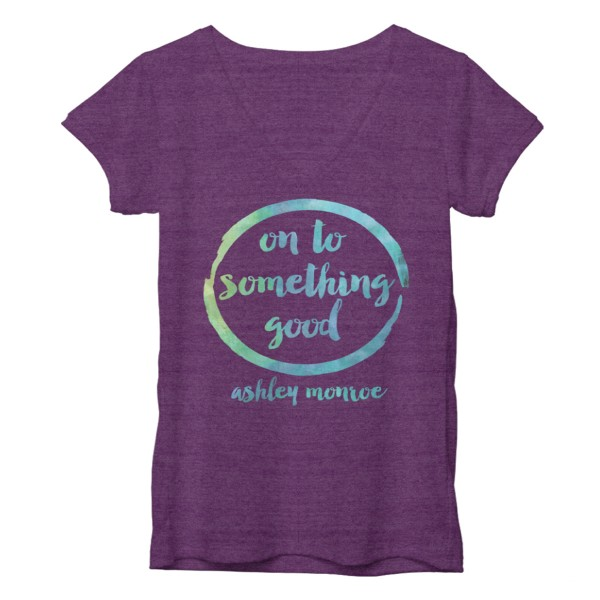 On To Something Good T-Shirt Ashley Monroe