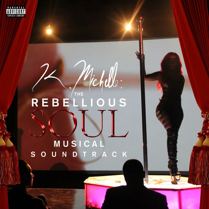 K. Michelle: The Rebellious Soul Musical Soundtrack Digital Album
