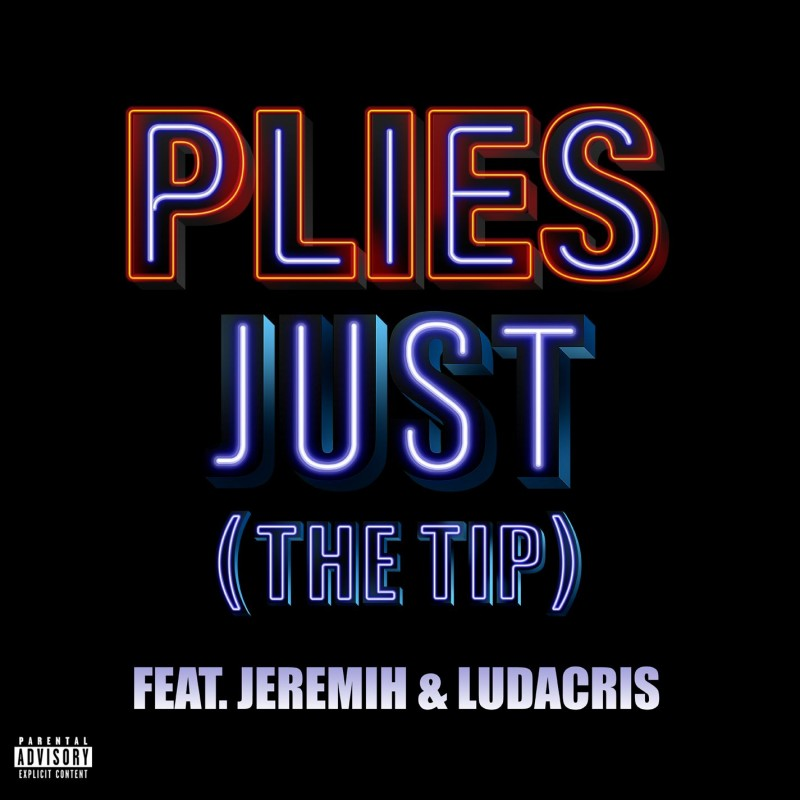 Just [The Tip] Digital Single (feat. Jeremih & Ludacris)