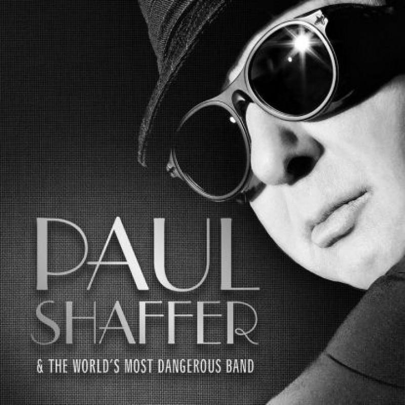 Paul Shaffer & The World's Most Dangerous Band CD