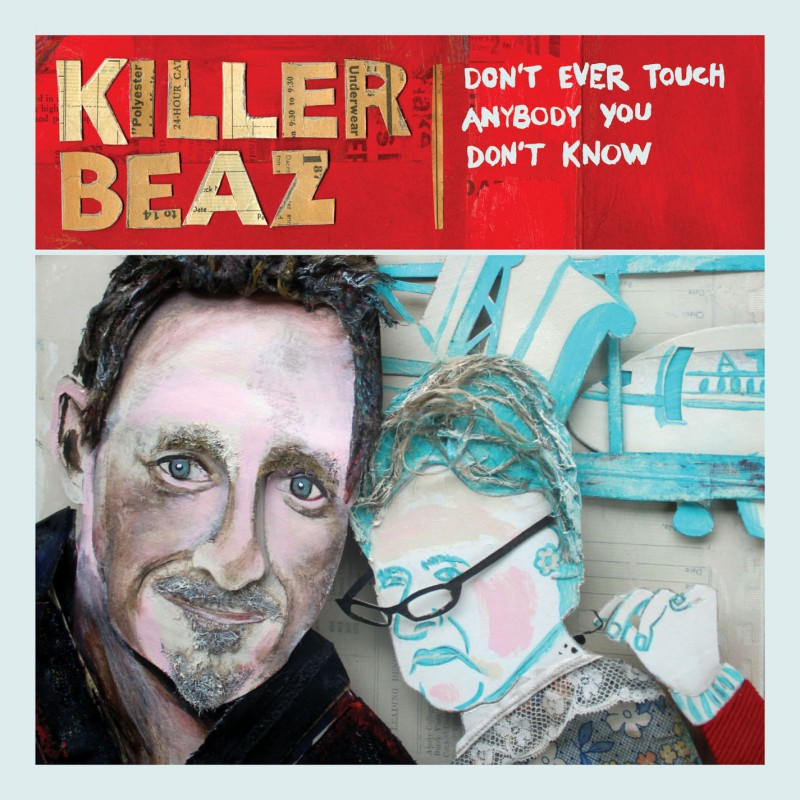 Don't Ever Touch Anybody You Don't Know CD - Killer Beaz