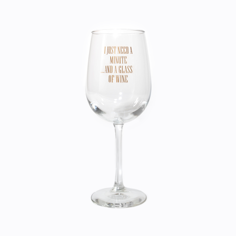 Just A Minute Wine Glass