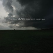 TIMES OF GRACE - The Hymn Of A Broken Man CD