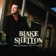 Reloaded: 20 #1 Hits Blake Shelton